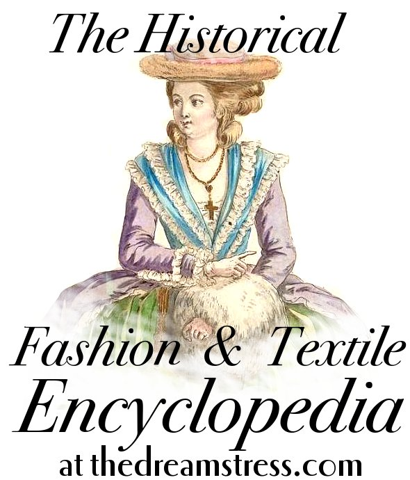 4966c34d80d5 The Historical Fashion   Textile Encyclopedia at thedreamstress.com