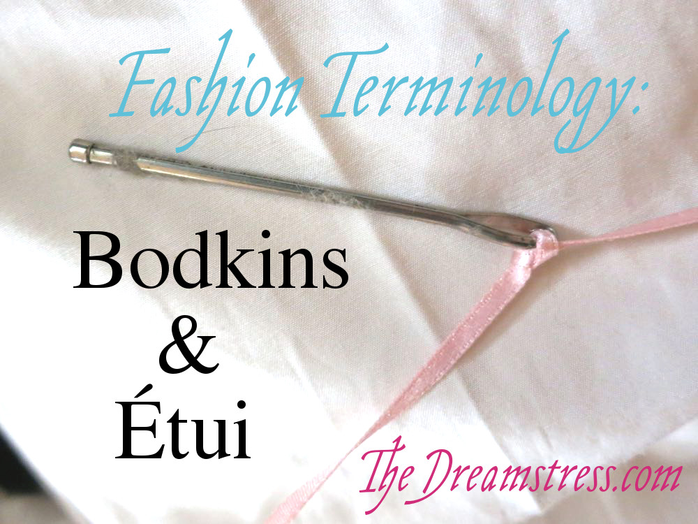 The history of bodkings & etui thedreamstress.com1