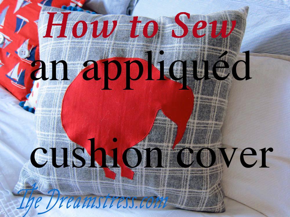 Appliquéd cushion tutorial thedreamstress.com