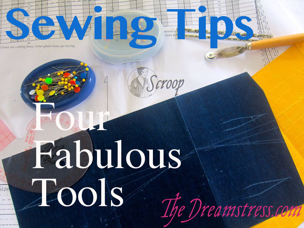 Four Fabulous Sewing Tools thedreamstress.com