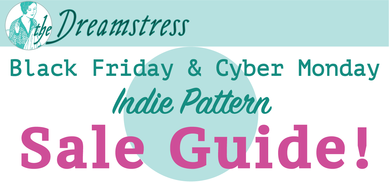 The Dreamstress.com Black Friday Pattern Roundup